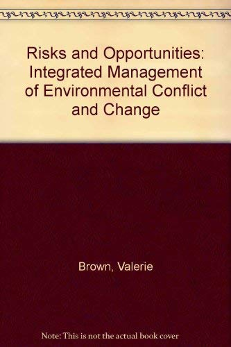 RISKS AND OPPORTUNITIES: MANAGING ENVIRONMENTAL CONFLICT AND CHANGE