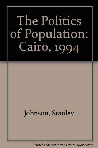 The Politics of Population: The International Conference on Population and Development, Cairo 1994:...