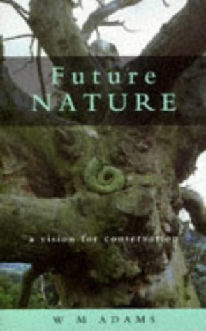 9781853833045: Future Nature: A Vision for Conservation