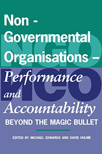 Non-Governmental Organisations - Performance and Accountability: Beyond the Magic Bullet: Edwards, ...