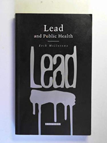 Lead and Public Health: The Dangers for: Erik Millstone