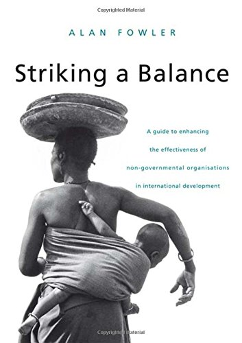 9781853833250: Striking a Balance: A Guide to Enhancing the Effectiveness of Non-Governmental Organisations in International Development