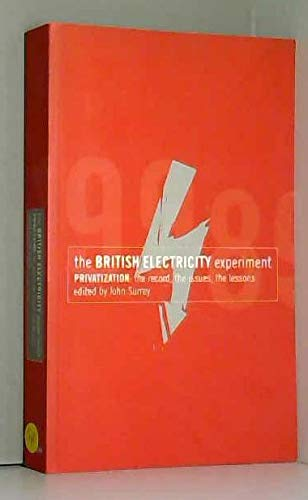 The British Electricity Experiment: Privatisation - The Record, the Issues, the Lessons