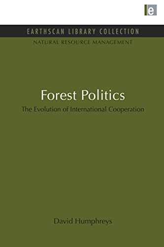 9781853833786: Forest Politics: The Evolution of International Cooperation