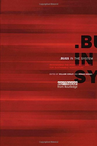 Bugs in the System: Redesigning the Pesticide Industry for Sustainable Agriculture