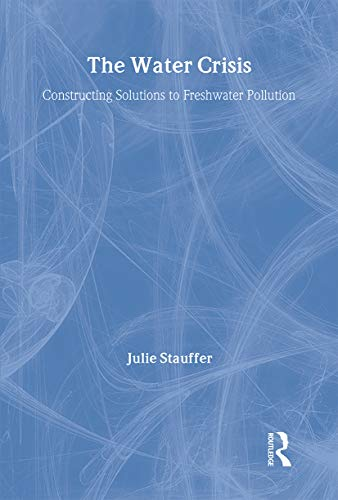 9781853834363: The Water Crisis: Constructing solutions to freshwater pollution