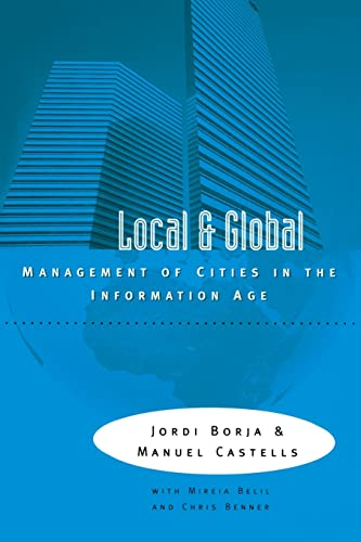 Local and Global: The Management of Cities in the Information Age: Borja, Jordi and Manuel Castells