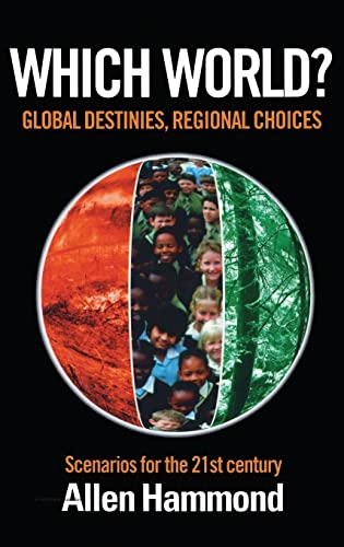 9781853835827: Which World: Global Destinies, Regional Choices - Scenarios for the 21st Century