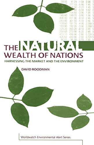 9781853835926: The Natural Wealth of Nations: Harnessing the Market and the Environment (The Worldwatch Environmental Alert Series)