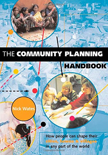 9781853836541: The Community Planning Handbook: How People Can Shape Their Cities, Towns and Villages in Any Part of the World (Earthscan Tools for Community Planning)