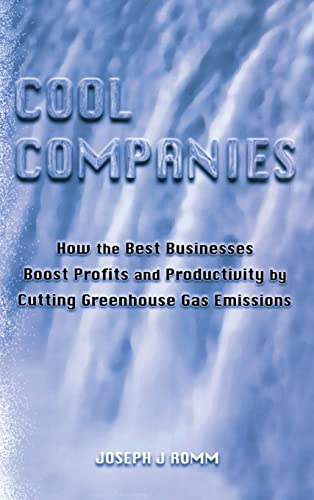 Cool Companies: How the Best Businesses Boost Profits and Productivity by Cutting Greenhouse Gas ...