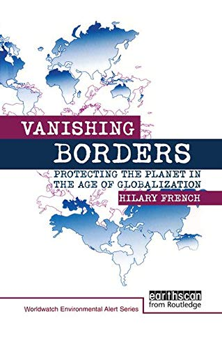 9781853836930: Vanishing Borders: Protecting the planet in the age of globalization (The Worldwatch Environmental Alert Series)