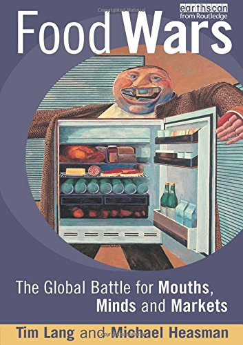 Food Wars: The Global Battle for Mouths: Tim Lang, Michael