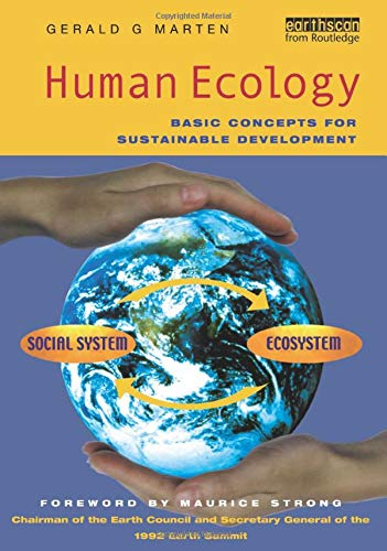 Human Ecology: Basic Concepts for Sustainable Development: Marten, Gerald G.