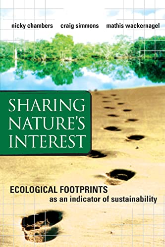 Sharing Nature?s Interest: Ecological footprints as an indicator of sustainablity: Nicky Chambers,...