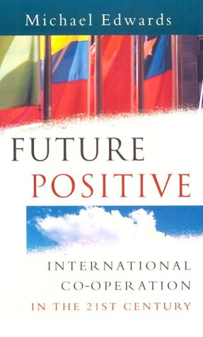 9781853837401: Future Positive: International Co-Operation in the 21st Century