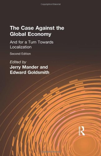 9781853837425: The Case Against the Global Economy: And for a Turn Towards Localization: And for Local Self-reliance