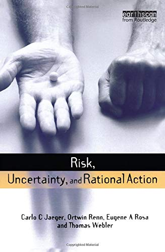 9781853837708: Risk, Uncertainty and Rational Action (Earthscan Risk in Society)