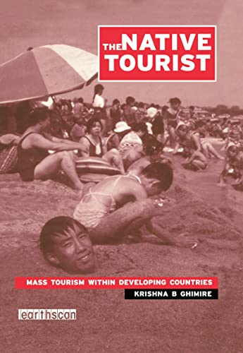 The Native Tourist: Mass Tourism Within Developing