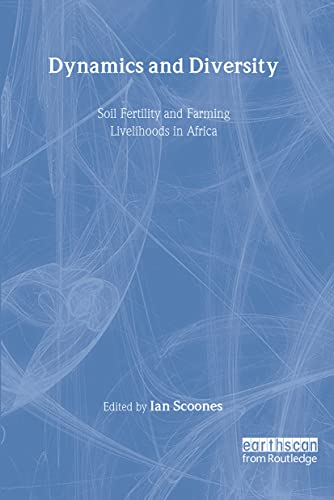 Dynamics and Diversity: Soil Fertility and Farming: Ian Scoones (Editor)