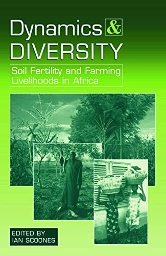 Dynamics and Diversity: Soil Fertility and Farming: Scoones, Ian