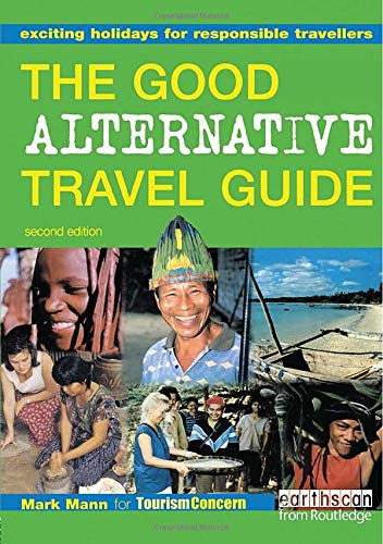 9781853838378: The Good Alternative Travel Guide: Exciting Holidays for Responsible Travellers