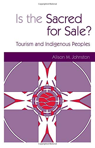 9781853838583: Is the Sacred for Sale?: Tourism and Indigenous Peoples