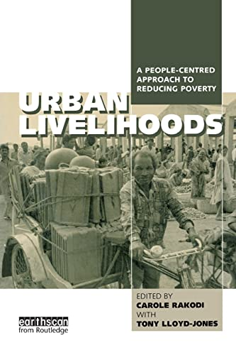Urban Livelihoods: A People-centred Approach to Reducing