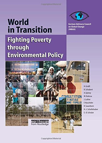 World in Transition 4: Fighting Poverty through Environmental Policy (German Advisory Council on ...