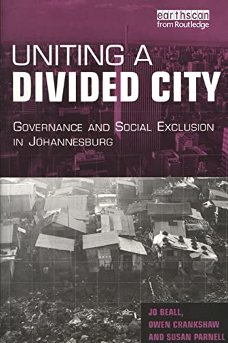 Uniting a Divided City : Governance and: Jo Beall; Susan
