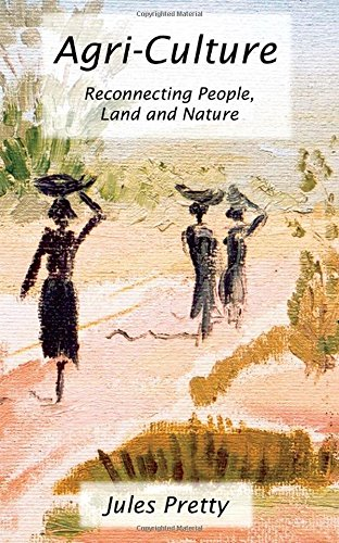 9781853839207: Agri-Culture: Reconnecting People, Land and Nature