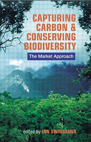 9781853839511: Capturing Carbon and Conserving Biodiversity: The Market Approach