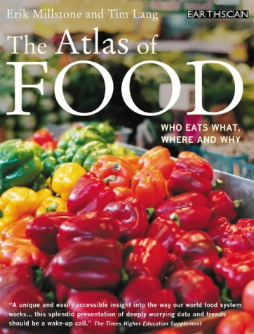 9781853839658: The Atlas of Food: Who Eats What, Where and Why (The Earthscan Atlas)