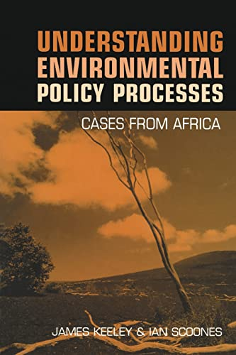 Scoones 2 Book Pack: Understanding Environmental Policy Processes: Cases from Africa: Volume 1: ...