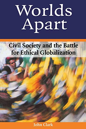 9781853839870: Worlds Apart: Civil Society and the Battle for Ethical Globalization