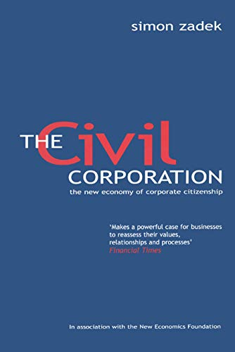9781853839979: The Civil Corporation: The New Economy of Corporate Citizenship