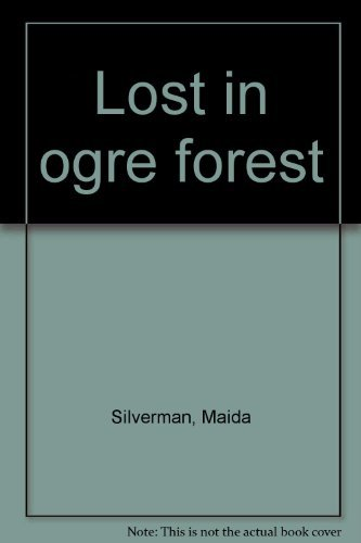 Lost in ogre forest (9781853860515) by Silverman, Maida