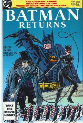 Batman Returns: the Official Comic Adaptation of the Warner Bros. Motion Picture (1853863130) by Dennis O'Neil; José Luis Garcia-Lopez; Steve Erwin; Tom McCraw