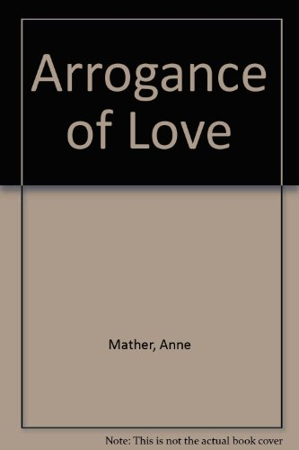 The Arrogance of Love (9781853891366) by Anne Mather