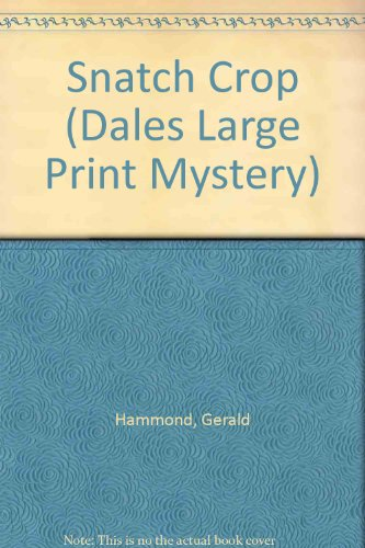 Snatch Crop (Dales Large Print Mystery) (9781853893896) by Gerald Hammond