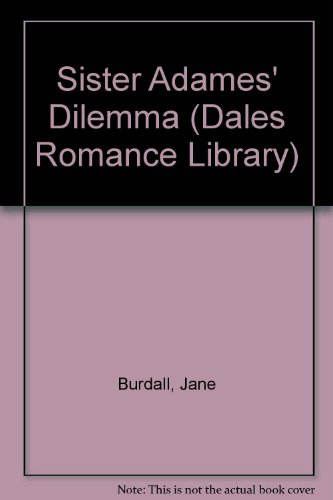 9781853897146: Sister Adames' Dilemma (Dales Romance Library)