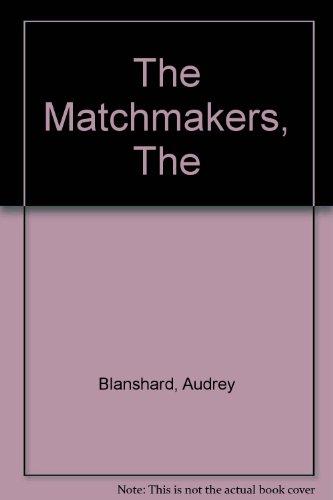 The Matchmakers: Audrey Blanshard