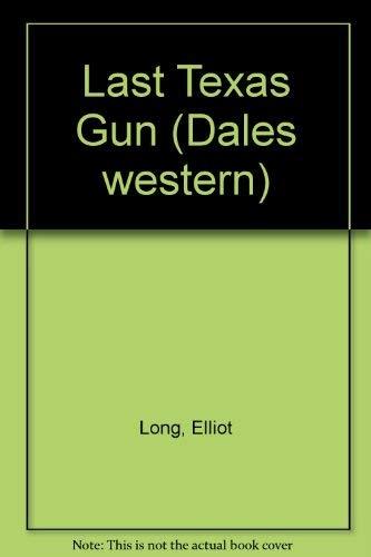 Last Texas Gun (Dales western): Long, Elliot