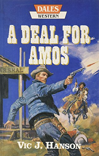 A Deal For Amos (Dales Western): Hanson, Vic J.