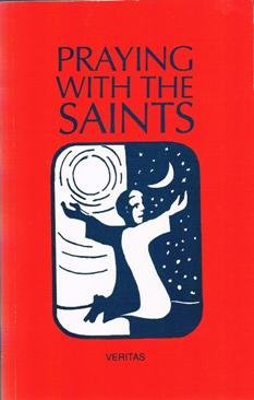 9781853900341: Praying with the Saints: Saints' Lives and Prayers