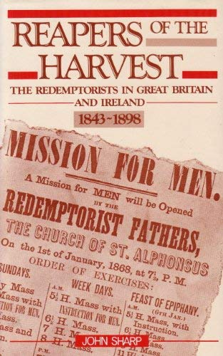 REAPERS OF THE HARVEST, The Redemptorists in Great Britain and Ireland, 1843-1898