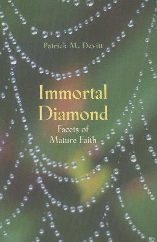 Immortal Diamond: Facets of Mature Faith: Devitt, P.