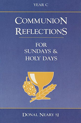 Communion Reflections Year C: Neary, Donal