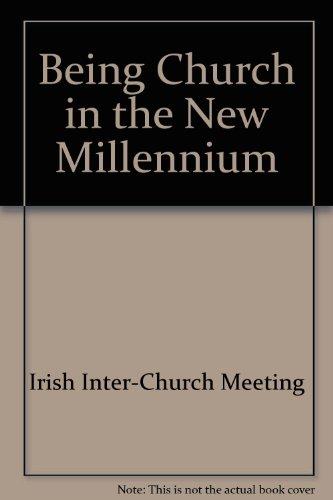 Being Church in the New Millennium: Irish Inter-Church Meeting