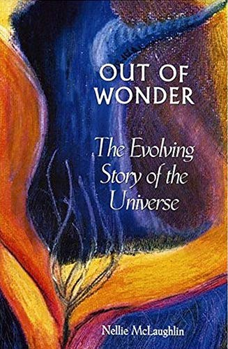 Out of Wonder: The Evolving Story of the Universe: McLauglin ,Nellie